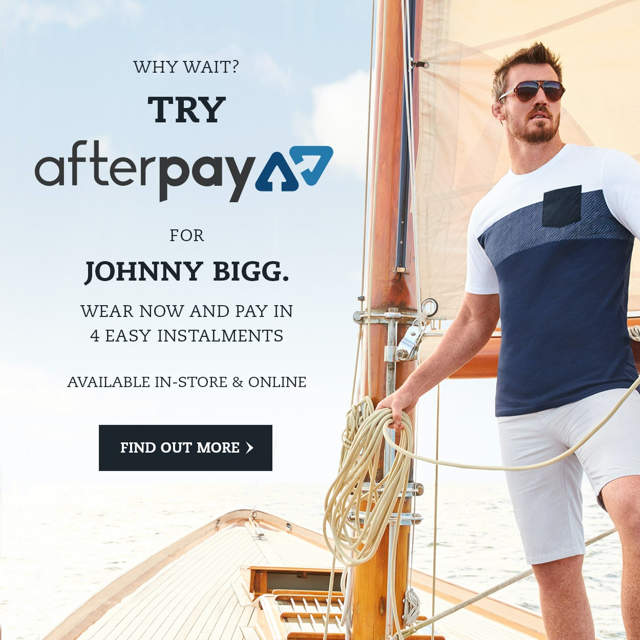 Find out about Afterpay -  shop now, pay later